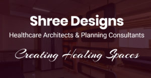 Shree Designs: Healthcare Architectural Consultants